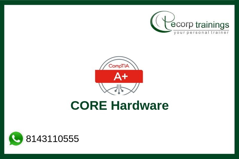 A+ CORE Hardware Training