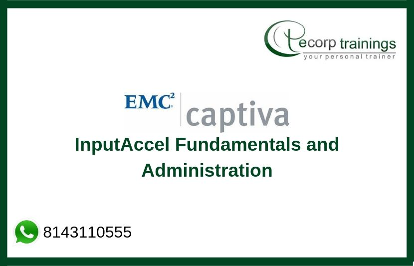 Captiva 6.x: InputAccel Fundamentals and Administration Training