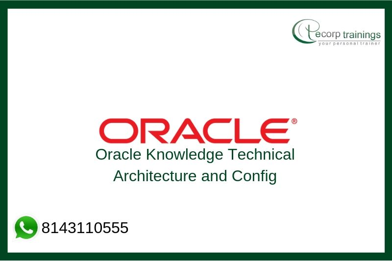 Oracle Knowledge Technical Architecture and Config Training