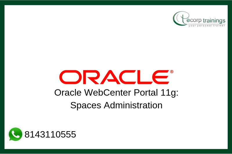 Oracle WebCenter Portal 11g: Spaces Administration Training