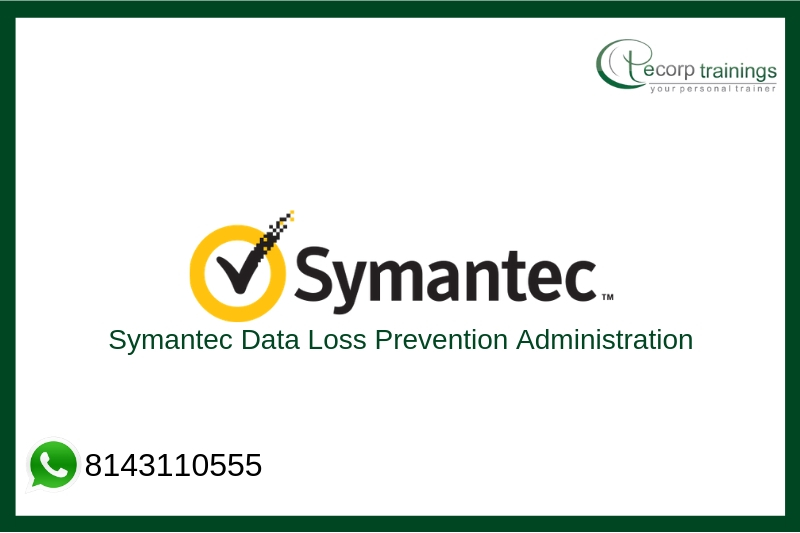 Symantec Data Loss Prevention Administration Training