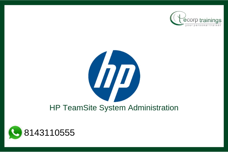 HP TeamSite System Administration Training
