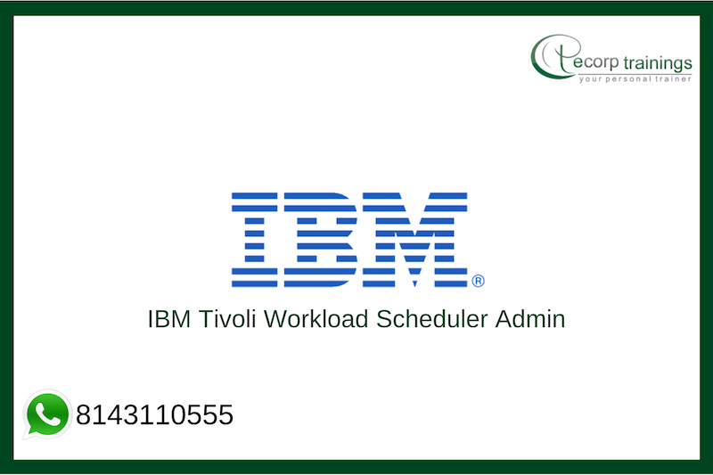 IBM Tivoli Workload Scheduler Admin Training
